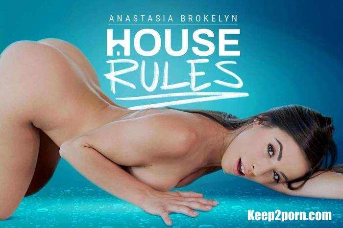 Anastasia Brokelyn - House Rules [BaDoinkVR / UltraHD 4K 2700p / VR]