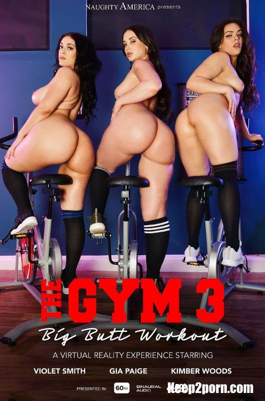 Gia Paige, Kimber Woods, Violet Smith - The Gym 3: Big Butt Workout [NaughtyAmericaVR / FullHD 1080p / VR]